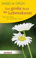 Anselm Grün: Das große Buch der Lebenskunst ★★★★★