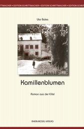 Kamillenblumen - Roman aus der Eifel