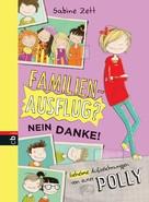 Sabine Zett: Familienausflug – nein danke! - Geheime Aufzeichnungen von eurer Polly ★★★★★