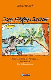 Die Faxen Dicke - Vom Sauerland ins Paradies ... und zurück! - Ein Urlaubsroman