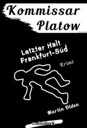 Kommissar Platow, Band 15: Letzter Halt Frankfurt-Süd - Kriminalroman