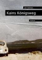Jan Holmes: Kains Königsweg