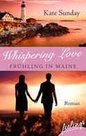 Kate Sunday: Whispering Love: Frühling in Maine ★★★★