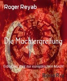 Roger Reyab: Die Machtergreifung ★★★★★