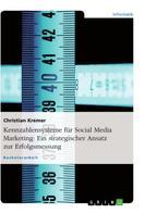 Christian Kremer: Kennzahlensysteme für Social Media Marketing: Ein strategischer Ansatz zur Erfolgsmessung
