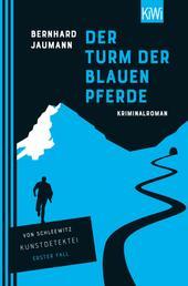 Der Turm der blauen Pferde - Kriminalroman