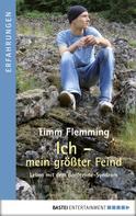 Timm Flemming: Ich - mein größter Feind ★★★★