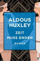 Aldous Huxley: Zeit muss enden
