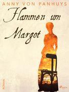 Anny von Panhuys: Flammen um Margot ★★★★★