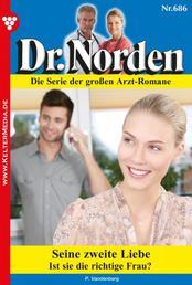 Dr. Norden 686 – Arztroman - Seine zweite Liebe