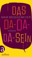 Maik Brüggemeyer: Das Da-Da-Da-Sein