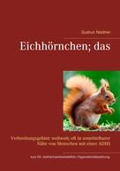 Gudrun Neldner: Eichhörnchen; das