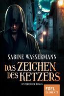 Sabine Wassermann: Das Zeichen des Ketzers ★★★★