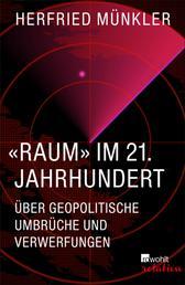 «Raum» im 21. Jahrhundert - Über geopolitische Umbrüche und Verwerfungen