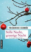 Friederike Schmöe: Stille Nacht, grausige Nacht ★★★