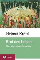 Helmut Krätzl: Brot des Lebens
