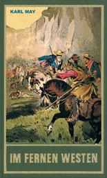 Im fernen Westen - Zwei Erzählungen aus dem Wilden Westen, Band 89 der Gesammelten Werke