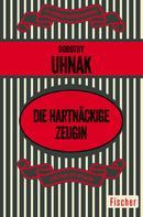 Dorothy Uhnak: Die hartnäckige Zeugin