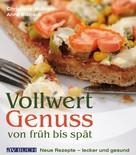 Christiane Wolfram: Vollwertgenuss von Früh bis spät ★★★★