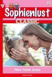 Sophienlust Classic 52 – Familienroman - Meine Tochter Jessica