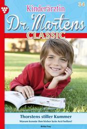 Kinderärztin Dr. Martens Classic 34 – Arztroman - Thorsten stiller Kummer