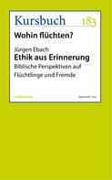 Jürgen Ebach: Ethik aus Erinnerung ★★★★★