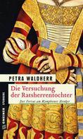 Petra Waldherr: Die Versuchung der Ratsherrentochter ★★★★