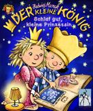 Hedwig Munck: Der kleine König - Schlaf gut, kleine Prinzessin