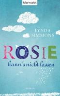 Lynda Simmons: Rosie kann's nicht lassen ★★★★