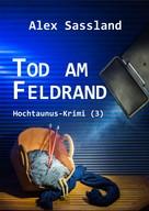 Alex Sassland: Tod am Feldrand