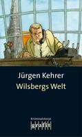 Jürgen Kehrer: Wilsbergs Welt ★★★