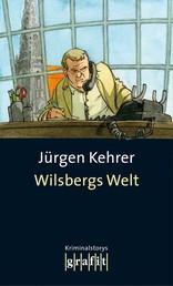 Wilsbergs Welt - Kurzgeschichten mit und ohne Wilsberg