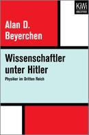 Alan Beyerchen: Wissenschaftler unter Hitler