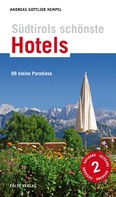 Andreas Gottlieb Hempel: Südtirols schönste Hotels ★★