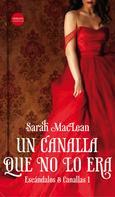 Sarah MacLean: Un canalla que no lo era