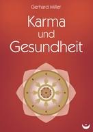 Gerhard Miller: Karma und Gesundheit