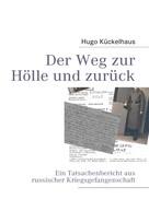 Hugo Kückelhaus: Der Weg zur Hölle und zurück ★★★★