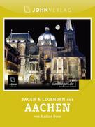 Nadine Boos: Sagen und Legenden aus Aachen
