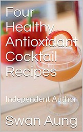 Four Healthy Antioxidant Cocktail Recipes - Independent Author
