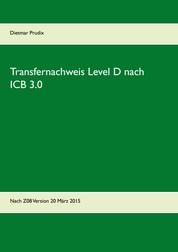 Transfernachweis Level D nach ICB 3.0 - Nach Z08 Version 20 März 2015