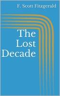 F. Scott Fitzgerald: The Lost Decade
