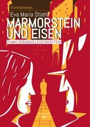 Marmorstein und Eisen - Band 1: Familienangelegenheiten