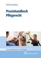Thorsten Müller: Praxishandbuch Pflegerecht
