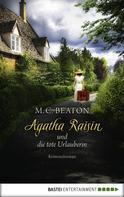 M.C. Beaton: Agatha Raisin und die tote Urlauberin ★★★★