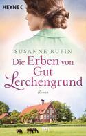 Susanne Rubin: Die Erben von Gut Lerchengrund ★★★★
