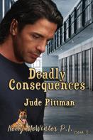 Jude Pittman: Deadly Consequences