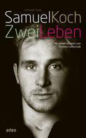 Samuel Koch: Samuel Koch - Zwei Leben ★★★★