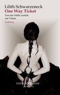 Lilith Schwarzeneck: One Way Ticket: Von der Hölle zurück zur Venus ★★