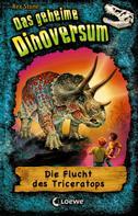 Rex Stone: Das geheime Dinoversum 2 - Die Flucht des Triceratops ★★★★★