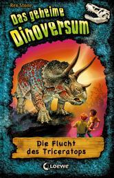 Das geheime Dinoversum (Band 2) - Die Flucht des Triceratops
